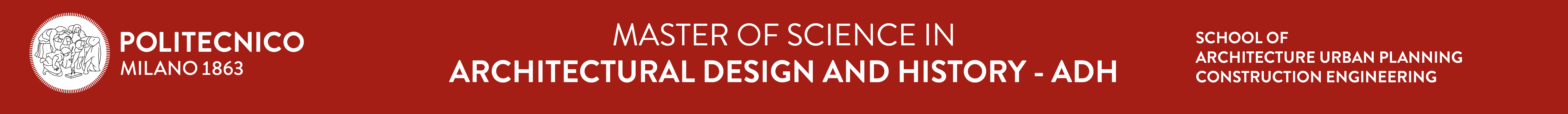 MASTER OF SCIENCE IN ARCHITECTURAL DESIGN AND HISTORY